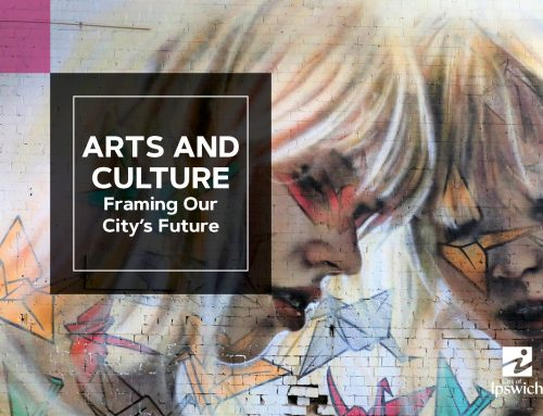 IPSWICH | ARTS AND CULTURE  FRAMING OUR CITY'S FUTURE